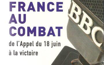 La France au combat, de l'Appel du 18 juin à la victoire