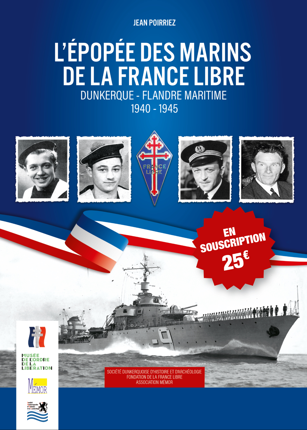 L'épopée des marins de la France Libre : Dunkerque – Flandre maritime 1940-1945 (souscription)