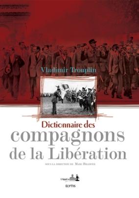 Dictionnaire des compagnons de la Libération (livre)