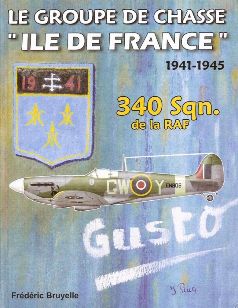 Gusto ! Le groupe de chasse Île-de-France 1941-1945 340 Sqn. de la RAF, par Frédéric Bruyelle (livre)